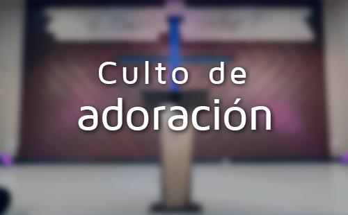 Culto de adoración. 2 de agosto